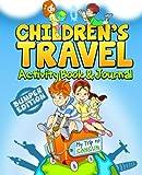 Children's Travel Activity Book & Journal: My Trip