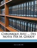 Chronique Avec des Notes Par M Guizot, Guillaume, 1145207634