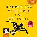 Va et poste une sentinelle | Livre audio Auteur(s) : Harper Lee Narrateur(s) : Cachou Kirsch