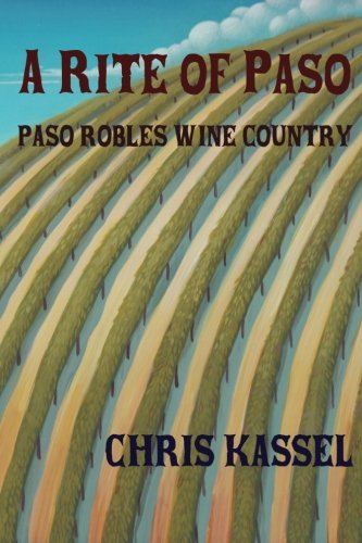 A Rite of Paso: Paso Robles Wine Country