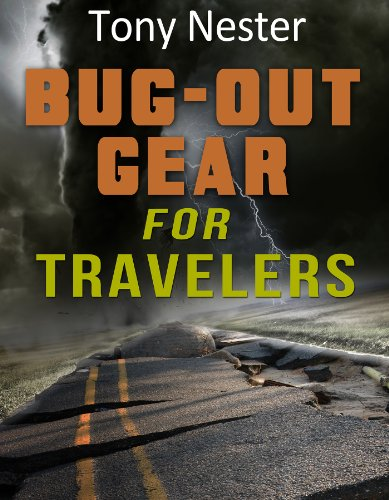 (Bug Out Gear for Travelers (Practical Survival Series Book)