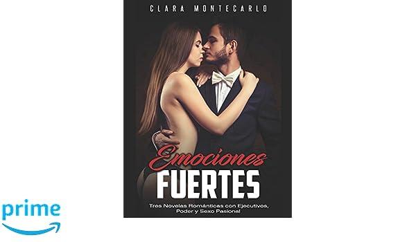 Amazon.com: Emociones Fuertes: Tres Novelas Románticas con Ejecutivos, Poder y Sexo Pasional (Colección de Romance) (Spanish Edition) (9781522044031): Clara ...