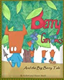 Berry Gnomes and the Big Berry Tale, Devon Steele, 0615898106