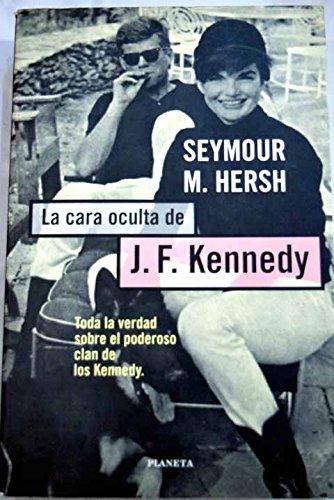 LA Cara Oculta De John F. Kennedy/the Dark Side of Camelot (Spanish Edition)