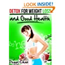 Detox For Weight Loss And Good Health (Peggy's Weightloss Secrets Book 2)