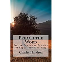 Preach the Word: On the Power and Practice of Expository Preaching