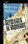 Sepulcros de vaqueros par Roberto Bolaño