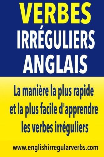 Amazon Fr Verbes Irreguliers Anglais La Maniere La Plus Rapide Et La Plus Facile D Apprendre Les Verbes Irreguliers Testabright Livres