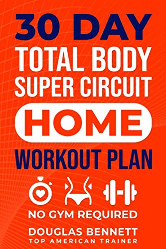 30 DAY Total Body Super Circuit Home Workout Plan: NO GYM REQUIRED (Best Bikini Body Workout Plan)