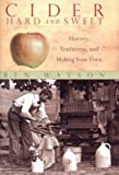 img - for Cider, Hard and Sweet: History, Traditions, and Making Your Own book / textbook / text book