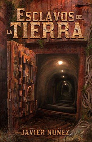 Esclavos de la Tierra (Spanish Edition) by [Núñez, Javier]