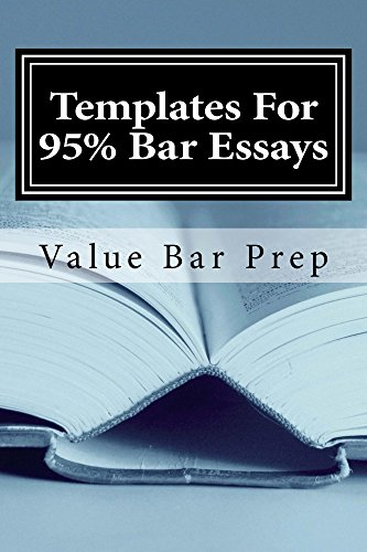 Templates For 95% Bar Essays: Reaching the 'A' grade on a law ...