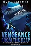 Vengeance from the Deep - Book Two: Blood of the Necala: Volume 2