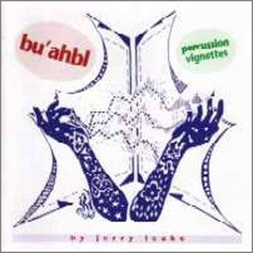(Bu'ahbl Percussion Vignettes By Jerry Leake)