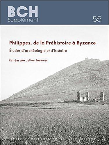 Ebook epub Philippes, de la Préhistoire à Byzance : Etudes d'archéologie et d'histoire