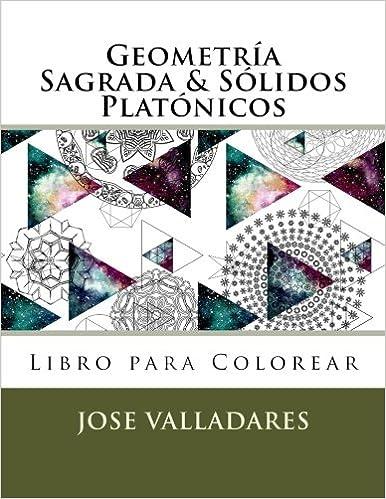 Geometría Sagrada & Sólidos Platónicos Libro para Colorear (Volume 1 ...