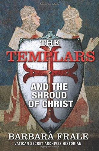 2012 Shroud - The Templars and the Shroud of Christ by Barbara Frale (2012-09-01)