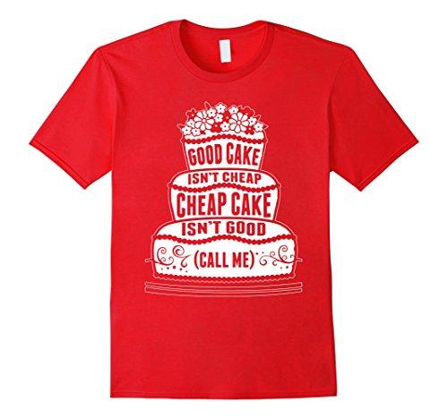 chef-t-shirt-good-cake-isnt-cheap-cake-isnt-good-call-me