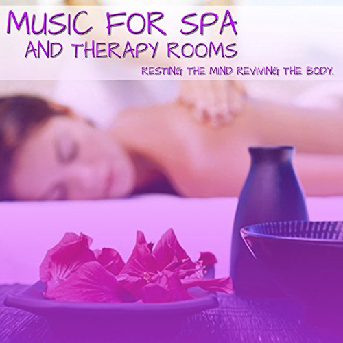 Music For Spa And Therapy Rooms  Resting The Mind Reviving The Body