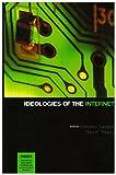 Ideologies of the Internet, Katharine Sarikakis and Daya Kishan Thussu, 1572735988