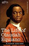 The Life of Olaudah Equiano, Olaudah Equiano, 1605208094