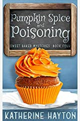 Pumpkin Spice and Poisoning (Sweet Baked Mystery) Paperback
