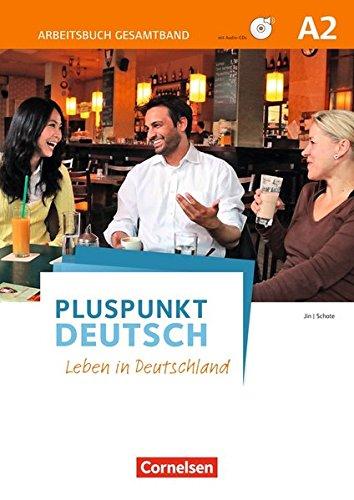 Pluspunkt Deutsch - Leben in Deutschland - Allgemeine Ausgabe: A2: Gesamtband - Arbeitsbuch mit Lösungsbeileger und Audio-CD