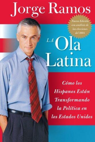 La Ola Latina: Como los Hispanos Estan Transformando la Politica en los Estados Unidos (Spanish Edition)