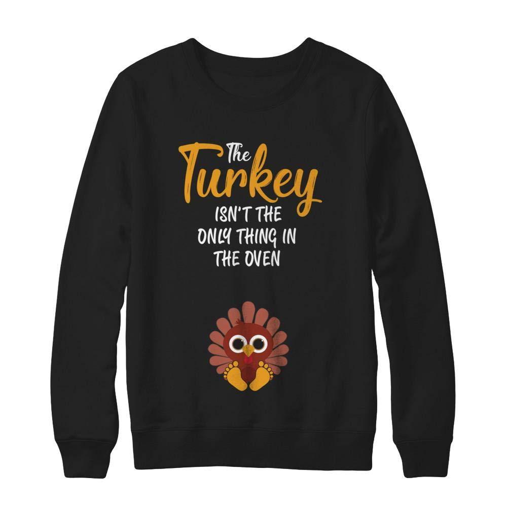 TeesPass Unisex Turkey Isn't The Only Thing in The Oven Pregnancy Mom Shirt Heavyweight Crewneck Sweatshirt