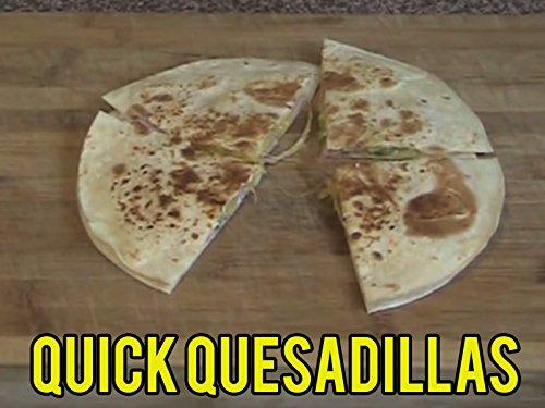 Quick Quesadillas ()