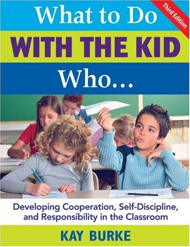 Download By Kathleen - What to Do With the Kid Who...: Developing Cooperation, Self-Discipline, and Responsibility in the Classroom: 3rd (third) Edition ebook