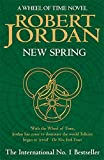 New Spring: A Wheel of Time Novel: A Wheel of Time Prequel