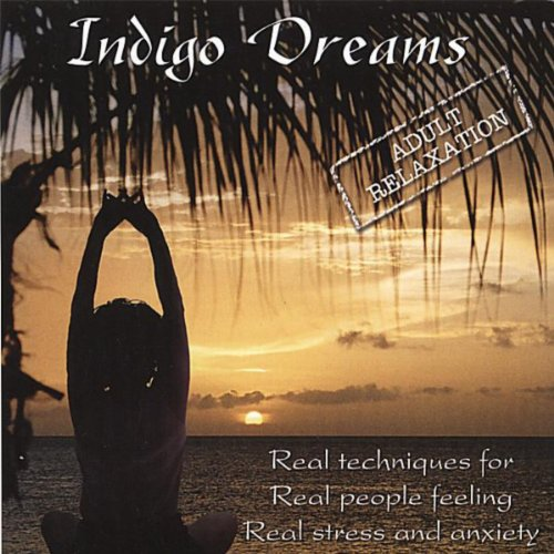 Stress Dreams: Amazon.com: Indigo Dreams: Adult Relaxation-Guided