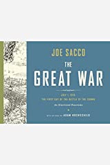 The Great War – July 1, 1916: The First Day of the Battle of the Somme: July 1, 1916 The First Day Of The Battle Of The Somme An Illustr Hardcover