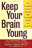 Keep Your Brain Young, Guy M. McKhann and Marilyn Albert, 0471407925