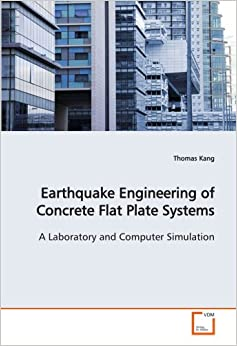 Book Earthquake Engineering of Concrete Flat Plate Systems: A Laboratory and Computer Simulation