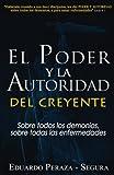 El Poder y la Autoridad del Creyente, Eduardo Peraza, 1475017138