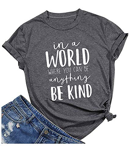 Qrupoad Be Kind Shirt in a World Where You Can Be Anything Shirts Graphic Tees T-Shirt for Women Grey