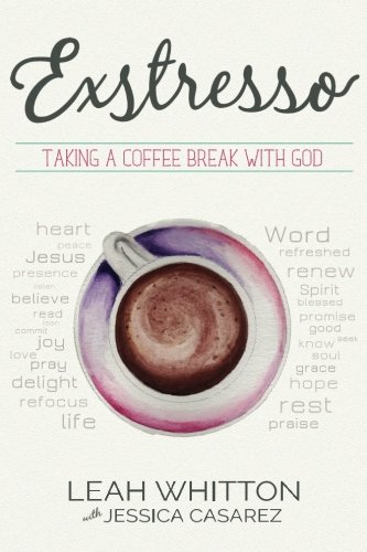 Exstresso: Taking a Coffee Break with God