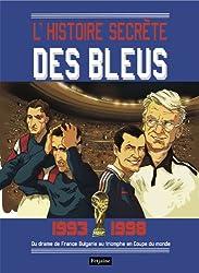 L'histoires secrètes des bleus, 1993-1998 : Du drame de France-Bulgarie au triomphe en Coupe du monde