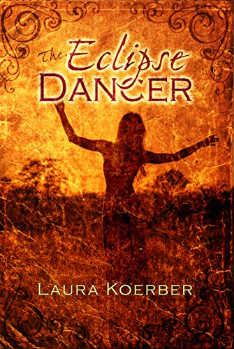 The Eclipse Dancer by [Koerber, Laura]