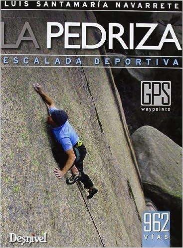 La Pedriza. Escalada Deportiva (Guias De Escalada): Amazon ...