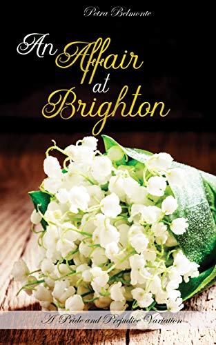 An Affair at Brighton: A Pride and Prejudice Variation (English Edition)