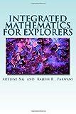 Integrated Mathematics for Explorers, Rajesh Parwani and Adeline Ng, 1497467837