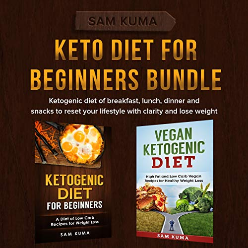 Keto Diet for Beginners Box Set: Ketogenic diet of breakfast lunch dinner and snacks to reset your lifestyle with clarity and lose weight