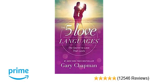 The 5 Love Languages: The Secret to Love that Lasts: Gary