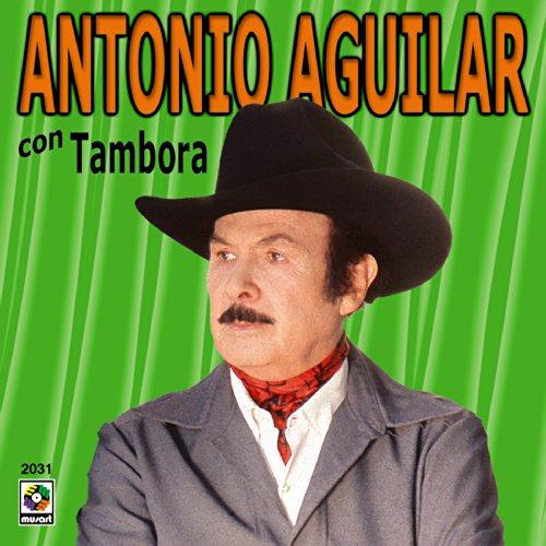 Antonio Aguilar Con Tambora