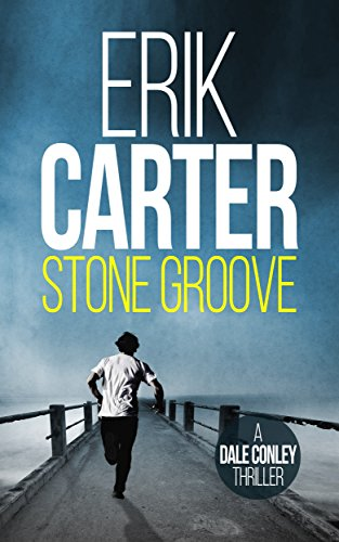 Stone Groove (Dale Conley Historical Action Thrillers Book 1)