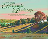 The Romantic Landscape: Photographs in the Tradition of the New York Hudson Valley Painters