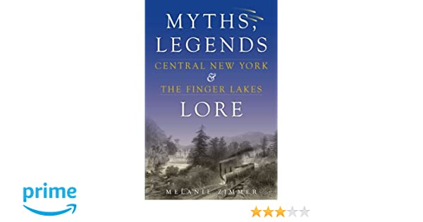 Central New York The Finger Lakes Myths Legends Lore American